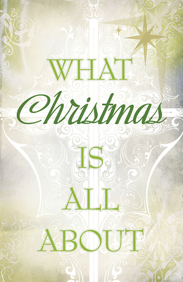 What Christmas Is All about (Pack of 25) - Good News Publishers