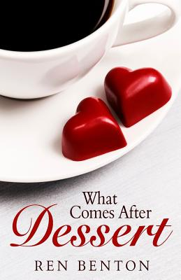 What Comes After Dessert - Benton, Ren