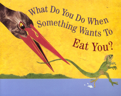 What Do You Do When Something Wants to Eat You? - Jenkins, Steve