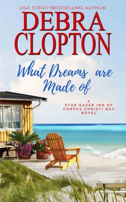 What Dreams are Made of - Clopton, Debra