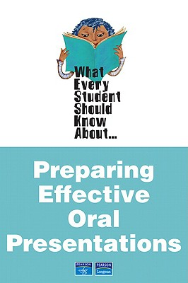 What Every Student Should Know about Preparing Effective Oral Presentations - Cox, Martin R