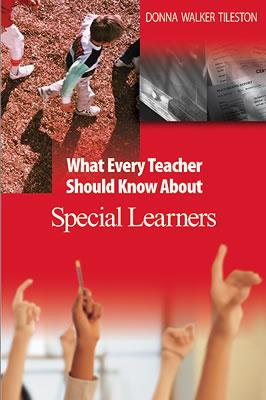 What Every Teacher Should Know about Special Learners - Tileston, Donna E Walker, Dr.