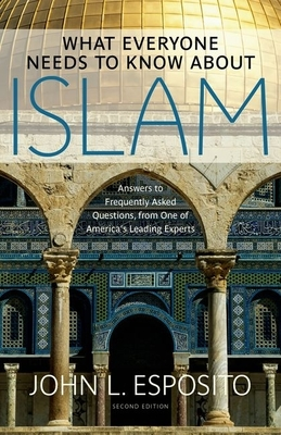 What Everyone Needs to Know about Islam - Esposito, John L