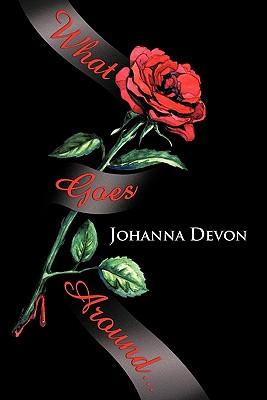What Goes Around... - Devon, Johanna