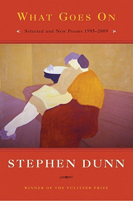 What Goes on: Selected & New Poems: 1995-2009 - Dunn, Stephen