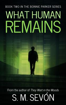 What Human Remains - Sevon, S M