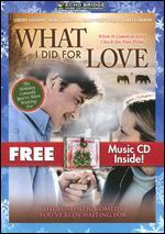 What I Did for Love [2 Discs] [DVD/CD]