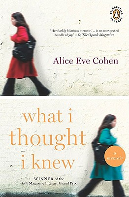 What I Thought I Knew - Cohen, Alice Eve