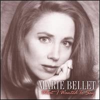 What I Wanted to Say - Marie Bellet