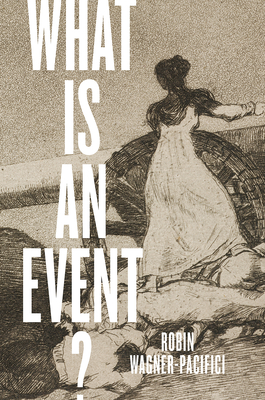 What Is an Event? - Wagner-Pacifici, Robin