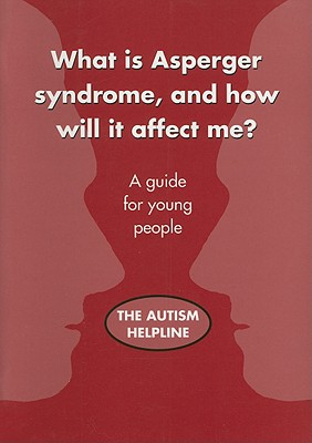 What Is Asperger Syndrome, and How Will It Affect Me? - Ives, Martine, and Watkins, Matt (Illustrator)