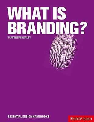 What Is Branding? - Healey, Matthew