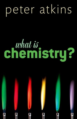 What is Chemistry? - Atkins, Peter