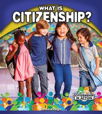 What Is Citizenship? - Pegis, Jessica