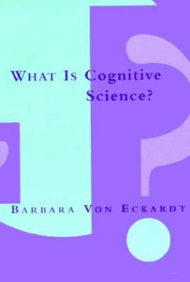 What Is Cognitive Science? - Von Eckardt, Barbara
