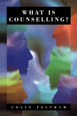 What Is Counselling?: The Promise and Problem of the Talking Therapies - Feltham, Colin, Mr.