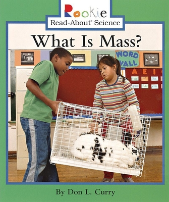 What Is Mass? - Curry, Don L, and Bullock, Linda (Consultant editor)