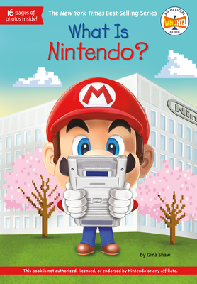 What Is Nintendo? - Shaw, Gina, and Who Hq