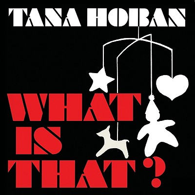 What Is That? - Hoban, Tana