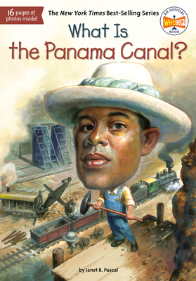 What Is the Panama Canal? - Pascal, Janet B, and Who Hq
