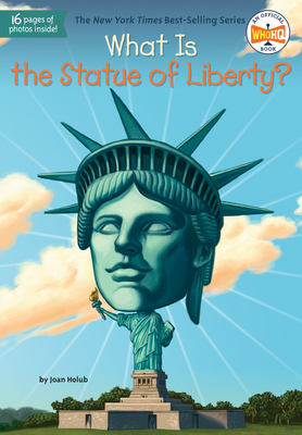 What Is the Statue of Liberty? - Holub, Joan, and Who Hq