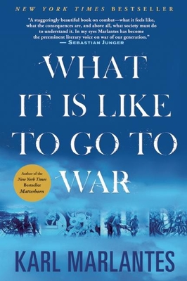 What It Is Like to Go to War - Marlantes, Karl