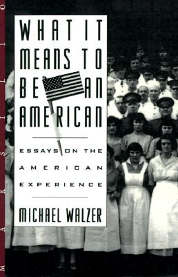 What It Means to Be an American - Walzer, Michael