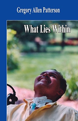 What Lies Within - Patterson, Gregory Allen