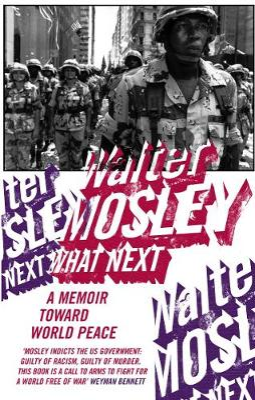 What Next: A Memoir Toward World Peace - Mosley, Walter
