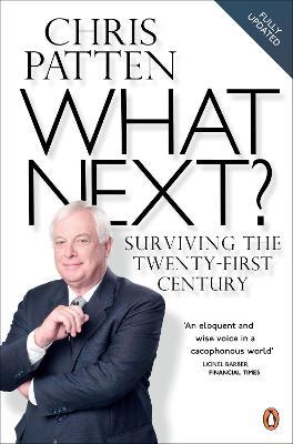 What Next?: Surviving the Twenty-first Century - Patten, Chris