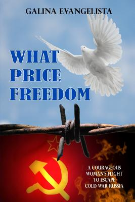 What Price Freedom (Revised Edition) - Evangelista, Galina