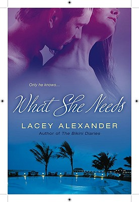 What She Needs - Alexander, Lacey