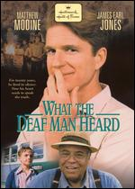 What The Deaf Man Heard - John Kent Harrison