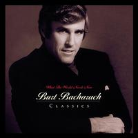 What the World Needs Now: Burt Bacharach Classics - Burt Bacharach