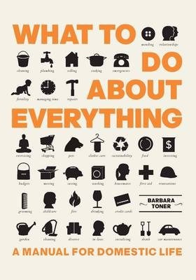 What To Do About Everything - Toner, Barbara