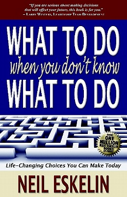 What to Do When You Don't Know What to Do - Eskelin, Neil