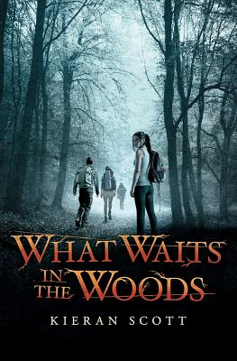 What Waits in the Woods - Scott, Kieran