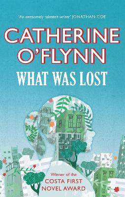 What Was Lost - O'Flynn, Catherine