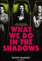 What We Do in the Shadows - Jemaine Clement; Taika Waititi