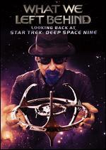 What We Left Behind: Looking Back at Star Trek: Deep Space Nine - David Zappone; Ira Steven Behr