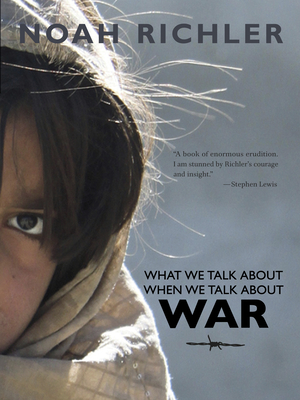 What We Talk about When We Talk about War - Richler, Noah