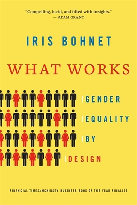 What Works: Gender Equality by Design - Bohnet, Iris
