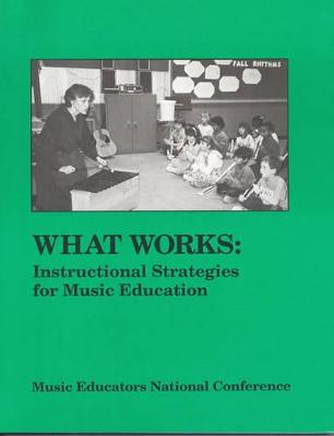 What Works: Instructional Strategies for Music Education - Merrion, Margaret (Editor)
