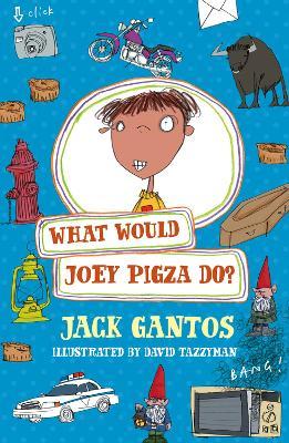 What Would Joey Pigza Do? - Gantos, Jack