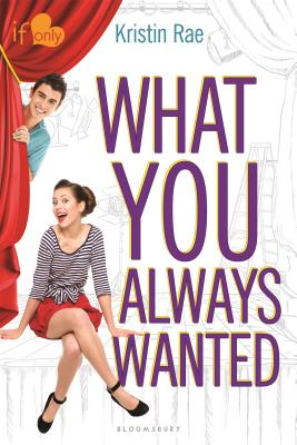 What You Always Wanted: An If Only Novel - Rae, Kristin