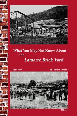 What You May Not Know about Lamarre Brick Yard - Hobbs, James E