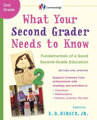 What Your Second Grader Needs to Know (Revised and Updated): Fundamentals of a Good Second-Grade Education - Hirsch, E D