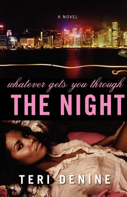 Whatever Gets You Through the Night - Denine, Teri