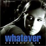 Whatever [Original Soundtrack]