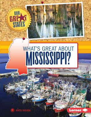 What's Great about Mississippi? - Yasuda, Anita